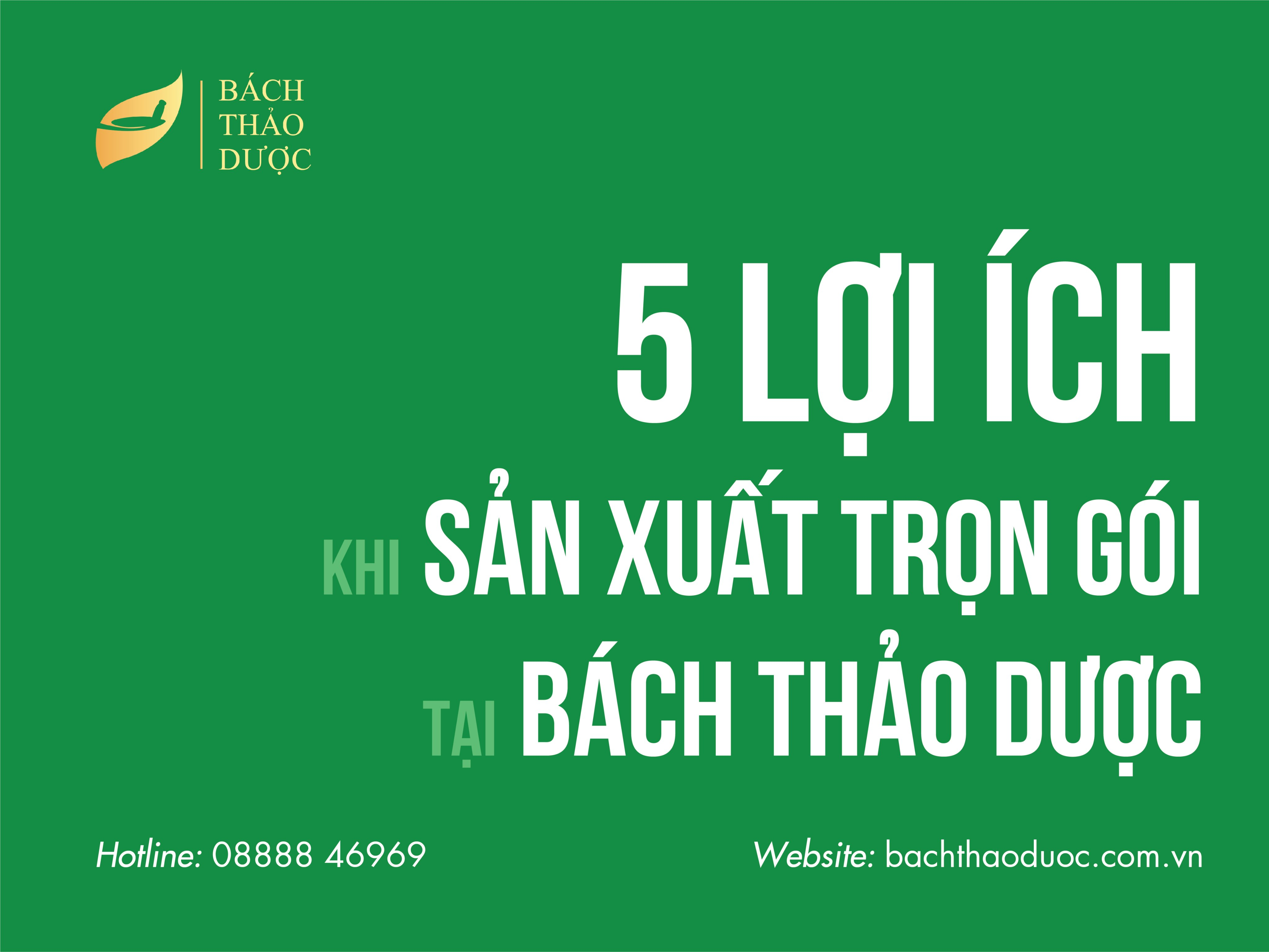 5 BENEFITS OF PACKAGE PRODUCTION AT BACH THAO DUOC